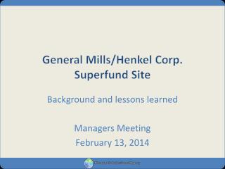 General Mills/Henkel Corp. Superfund Site