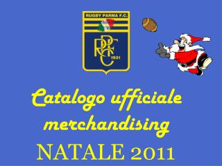 Catalogo ufficiale merchandising NATALE 2011