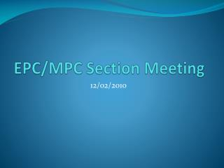 EPC/MPC Section Meeting