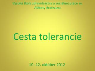 Vysoká škola zdravotníctva a sociálnej práce sv. Alžbety Bratislava Cesta tolerancie