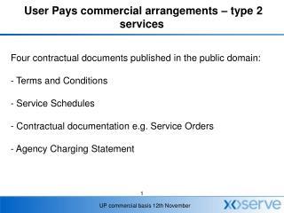 User Pays commercial arrangements – type 2 services