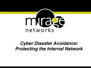 Cyber Disaster Avoidance:  Protecting the Internal Network