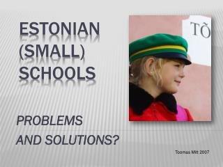 ESTONIAN  (SMALL)  SCHOOLS