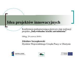Idea projektów innowacyjnych