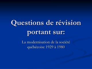 Questions de révision portant sur: