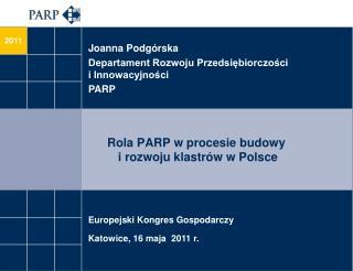 Rola PARP w proces ie  budowy  i rozwoju klastrów w Polsce