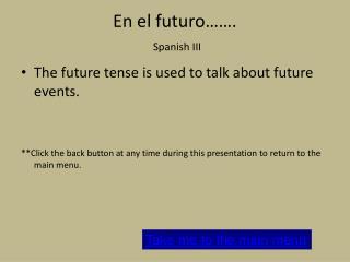 En el futuro……. Spanish III