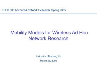 Mobility Models for Wireless Ad Hoc Network Research