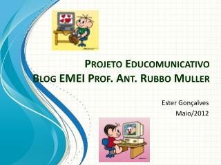 Projeto Educomunicativo  Blog EMEI Prof. Ant. Rubbo Muller