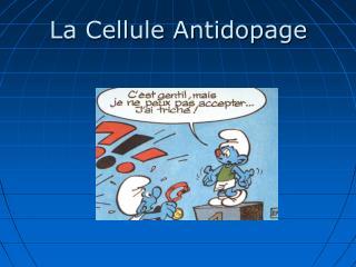 La Cellule Antidopage