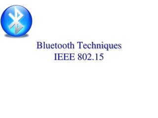 Bluetooth Techniques IEEE 802.15