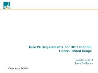 Rule 24  Requirements 1 for UDC and LSE Under Limited Scope