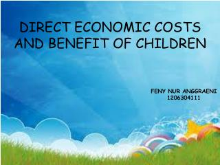 DIRECT ECONOMIC COSTS AND BENEFIT OF CHILDREN