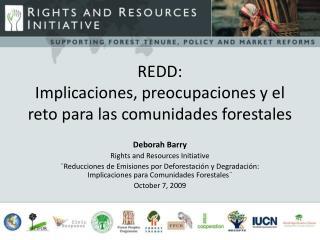 REDD: Implicaciones, preocupaciones y el reto para las comunidades forestales