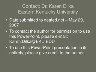 Contact: Dr. Karen Dilka Eastern Kentucky University