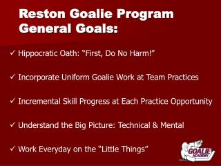 Reston Goalie Program General Goals: