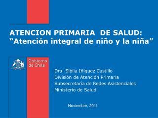 """ATENCION PRIMARIA  DE SALUD: """"Atención integral de niño y la niña"""""""