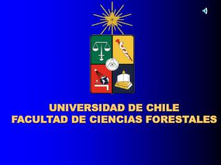 UNIVERSIDAD DE CHILE FACULTAD DE CIENCIAS FORESTALES