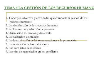TEMA 6.LA GESTIÓN DE LOS RECURSOS HUMANOS