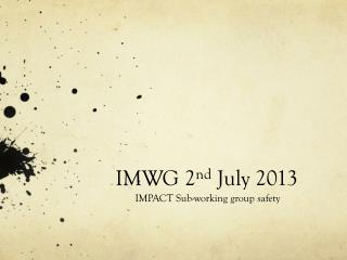 IMWG 2 nd July 2013