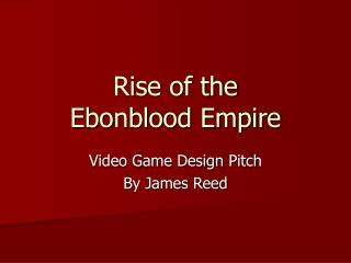 Rise of the  Ebonblood Empire