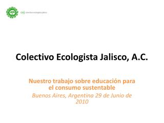 Colectivo Ecologista Jalisco, A.C.