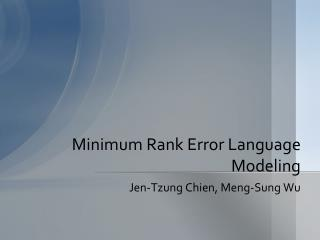 Minimum Rank Error Language Modeling