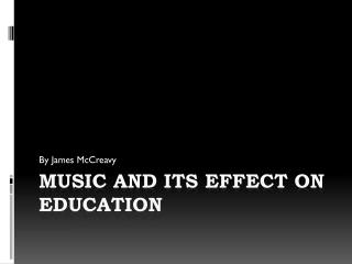 Music and Its effect on education