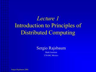 Lecture 1 Introduction to Principles of Distributed Computing