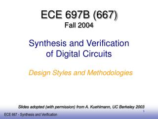 ECE 697B (667) Fall 2004 Synthesis and Verification of Digital Circuits