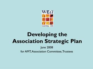 Developing the  Association Strategic Plan