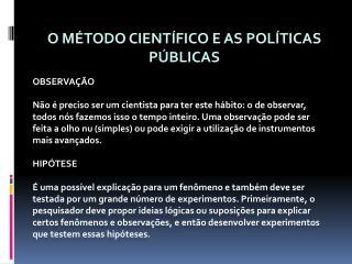 O MÉTODO CIENTÍFICO E AS POLÍTICAS PÚBLICAS