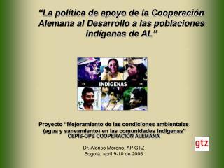 """""""La política de apoyo de la Cooperación Alemana al Desarrollo a las poblaciones indígenas de AL"""""""