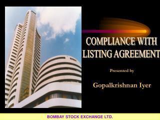 Presented by Gopalkrishnan Iyer