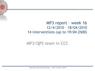 MP3 report – week 16  12/4/2010 – 18/04/2010 14  interventions (up to 19/04 2h00)