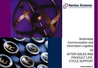 Multimedia Communication and Information Logistics for  AFTER-SALES AND PRODUCT LIFE-CYCLE SUPPORT