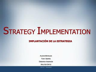 STRATEGY IMPLEMENTATION   IMPLANTACI N DE LA ESTRATEGIA