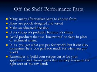 Off the Shelf Performance Parts