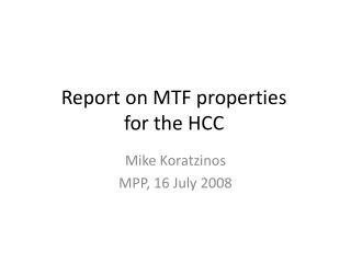 Report on MTF properties for the HCC