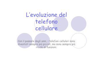 L�evoluzione del telefono cellulare