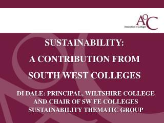 SUSTAINABILITY:   A CONTRIBUTION FROM   SOUTH WEST COLLEGES