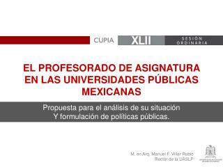 M. en Arq. Manuel F. Villar Rubio Rector de la UASLP