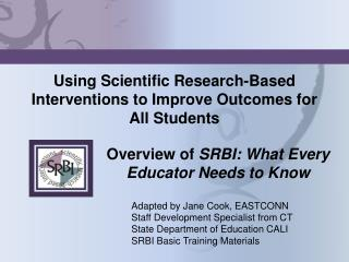 Using Scientific Research-Based Interventions to Improve Outcomes for All Students