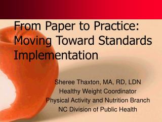 From Paper to Practice: Moving Toward Standards Implementation