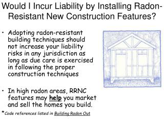 Would I Incur Liability by Installing Radon-Resistant New Construction Features?