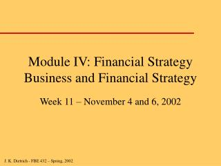 Module IV: Financial Strategy Business and Financial Strategy