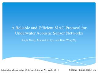 A Reliable and Ef?cient MAC Protocol for Underwater Acoustic Sensor Networks
