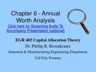 Chapter 6 - Annual Worth Analysis  Click here for Streaming Audio To Accompany Presentation optional