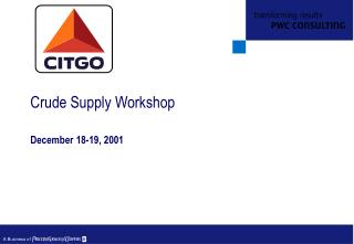 Crude Supply Workshop