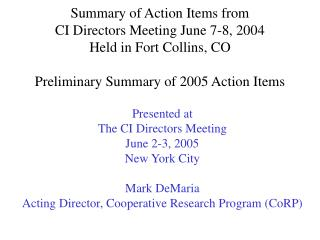 Presented at The CI Directors Meeting June 2-3, 2005 New York City Mark DeMaria